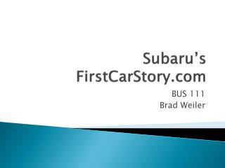 Subaru�s  FirstCarStory