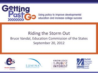 Riding the Storm Out Bruce Vandal, Education Commission of the States September 20, 2012