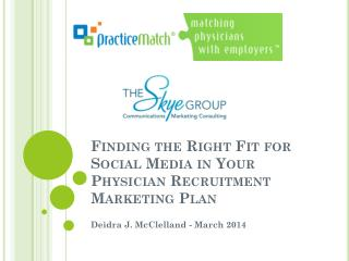 Finding the Right Fit for Social Media in Your Physician Recruitment Marketing Plan