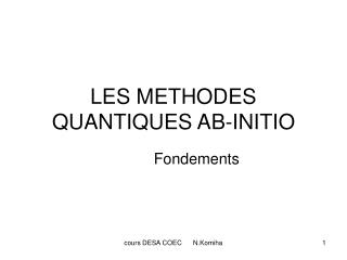 LES METHODES QUANTIQUES AB-INITIO
