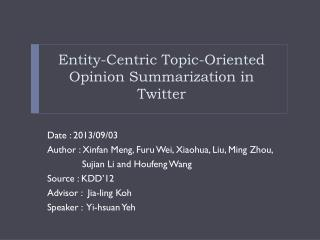 Entity-Centric Topic-Oriented Opinion Summarization in Twitter
