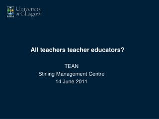 All teachers teacher educators?
