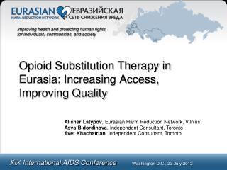 Opioid Substitution Therapy in Eurasia: Increasing Access, Improving Quality