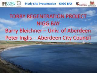 Study Site Presentation  –  NIGG BAY