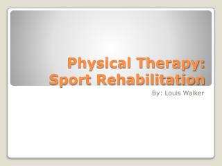 Physical Therapy: Sport Rehabilitation