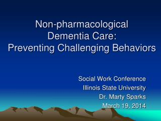 Non-pharmacological  Dementia Care:  Preventing Challenging Behaviors