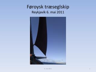 Føroysk  træseglskip Reykjavík 6. mai 2011