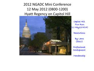 2012 NGADC  Mini Conference 12 May 2012 (0800-1200) Hyatt Regency on Capitol Hill
