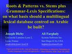 Roots  Patterns vs. Stems plus Grammar-Lexis Specifications:  on what basis should a multilingual lexical database centr