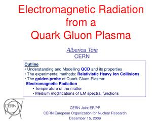 Electromagnetic Radiation  from a  Quark Gluon Plasma