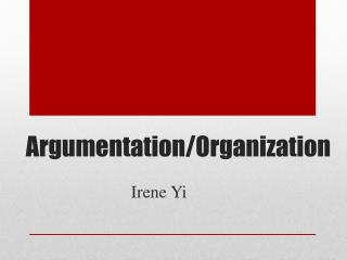 Argumentation/Organization