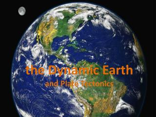 the Dynamic Earth  and Plate Tectonics