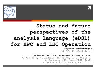 Status and future perspectives of the analysis language ( eDSL ) for HWC and LHC Operation