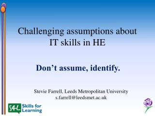 Challenging assumptions about IT skills in HE