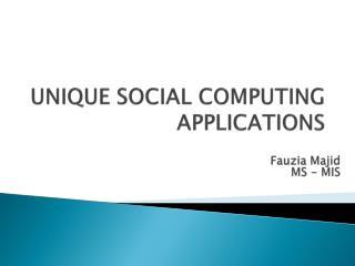UNIQUE SOCIAL COMPUTING  APPLICATIONS