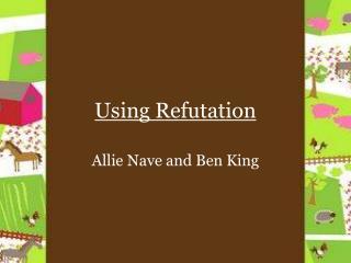 Using Refutation
