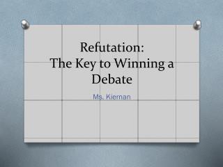 Refutation: The Key to Winning a Debate