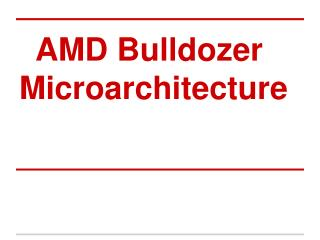 AMD Bulldozer Microarchitecture