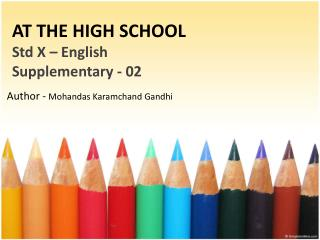 AT THE HIGH SCHOOL Std  X – English Supplementary - 02