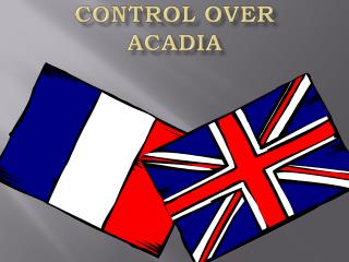 Control Over Acadia