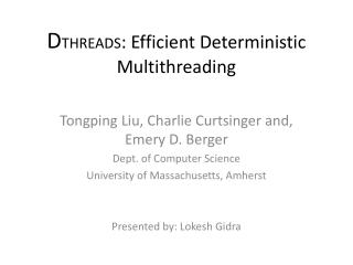 D THREADS : Efficient Deterministic Multithreading