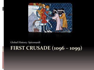 First  Crusade (1096 – 1099)