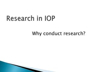 Research in IOP