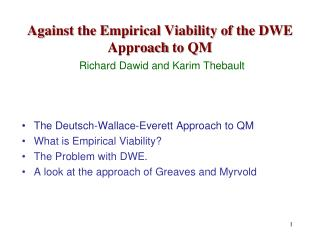 Against the Empirical Viability of the  DWE Approach  to  QM  Richard Dawid  and  Karim  Thebault