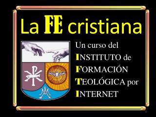 La  FE  cristiana