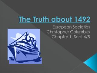The Truth about 1492