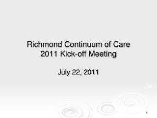 Richmond Continuum of Care  2011 Kick-off Meeting