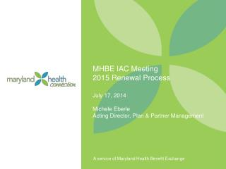 MHBE IAC Meeting 2015 Renewal Process