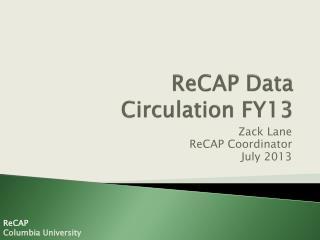 ReCAP Data Circulation FY13