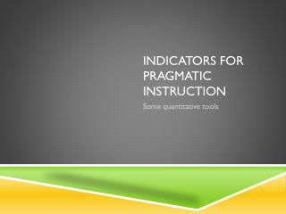 Indicators for pragmatic instruction