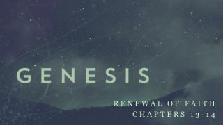 Renewal of faith Chapters 13-14
