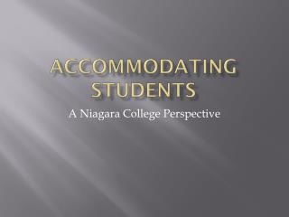 Accommodating Students