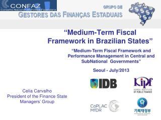""" Medium-Term  Fiscal Framework in  Brazilian States """