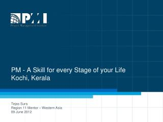 PM - A  Skill for every  Stage  of y our Life Kochi, Kerala