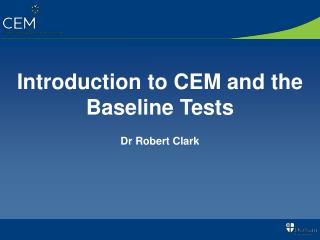 Introduction to CEM and the Baseline Tests