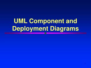 UML Component and Deployment Diagrams