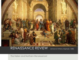 RENAISSANCE REVIEW	 (School of Athens, Raphael, 1508)