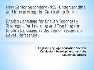English Language Education Section Curriculum Development Institute Education Bureau