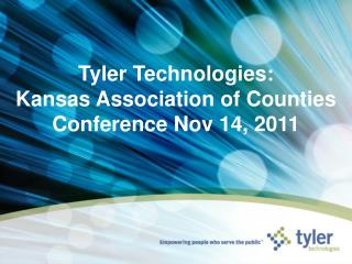 Tyler Technologies: Kansas Association of Counties Conference Nov 14, 2011