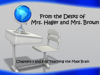 From the Desks of  Mrs. Hager and Mrs. Brown