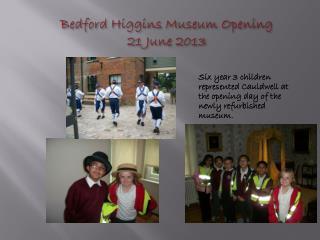Bedford Higgins Museum Opening  21 June 2013