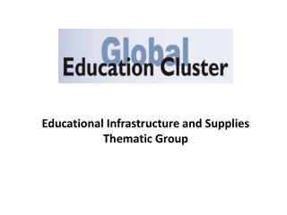 Educational Infrastructure and Supplies  Thematic Group