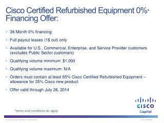 Cisco Certified Refurbished Equipment 0% *  Financing Offer: