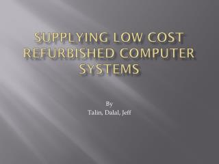 Supplying Low Cost Refurbished Computer systems
