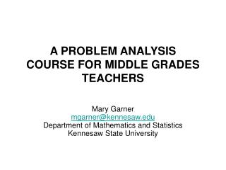 A PROBLEM ANALYSIS  COURSE FOR MIDDLE GRADES TEACHERS