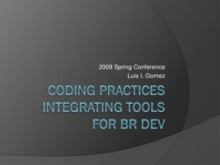 Coding Practices Integrating Tools  for BR Dev